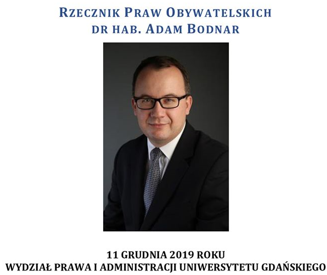 Adam Bodnar Rzecznik Praw Obywatelskich. Prawnik i nauczyciel akademicki, doktor habilitowany nauk prawnych, działacz na rzecz praw człowieka.